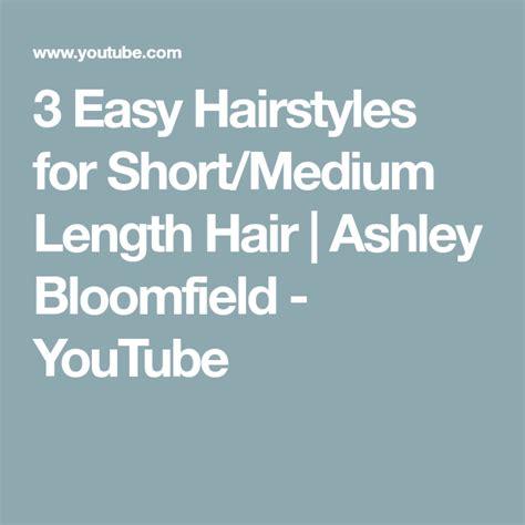3 Easy Hairstyles for Short/Medium Length Hair Ashley