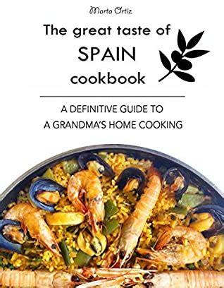 great taste  spain cookbook  definitive guide