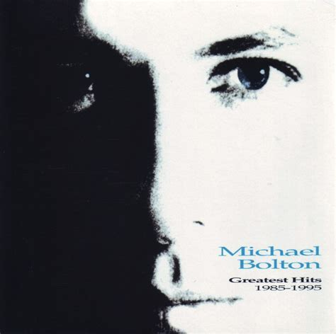 Michael Bolton  Greatest Hits 1985  1995 (cd) At Discogs