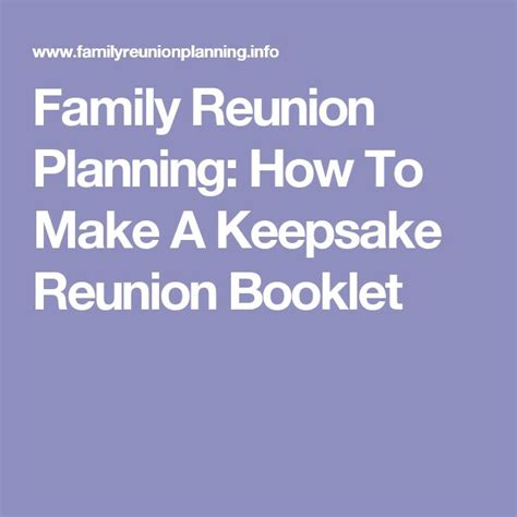 how to plan a family reunion family reunion planning how to make a keepsake reunion booklet bren pinterest family reunions