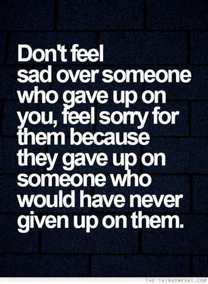 Sorry Quotes Feeling Someone Quotesgram