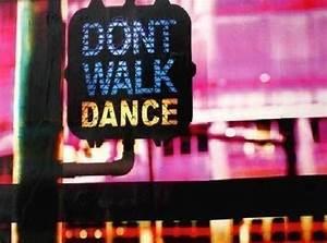 Dance Dangit!: Don't Walk...