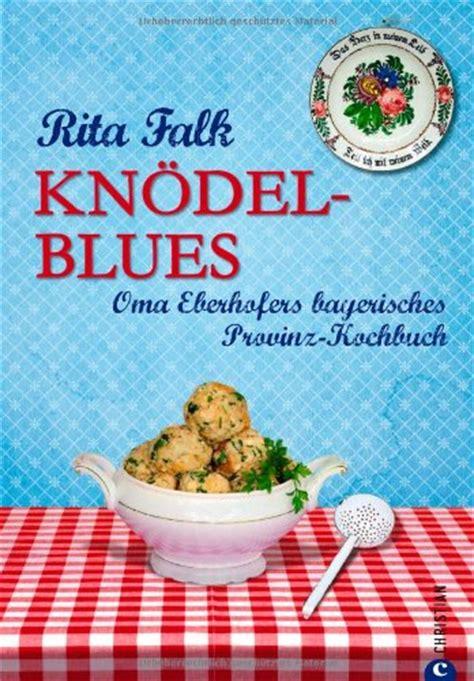 Rita Falk  Knödelblues  Kochbücher BücherTreffde
