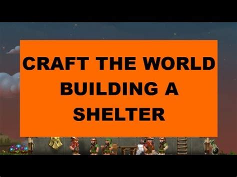craft the world shelter craft the world tutorial building a shelter or house 4091