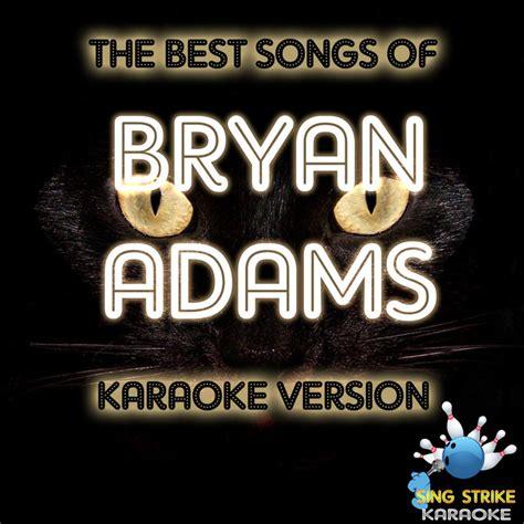 The Best Songs Of Bryan Adams (karaoke Version) By Sing