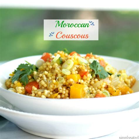 moroccan couscous recipe moroccan couscous simply sated