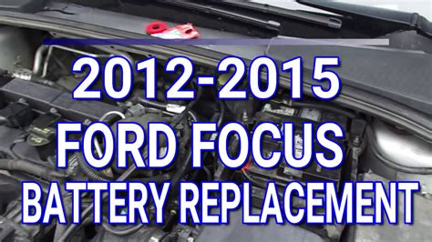 batterie ford focus 2012 2015 ford focus battery replacement