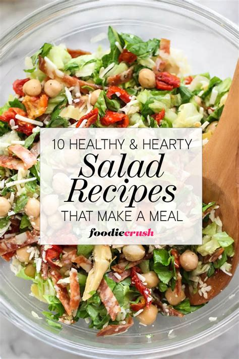 salad meal recipes 10 healthy and hearty salad recipes that make a meal foodiecrush com