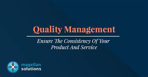 quality management ensure  consistency   product