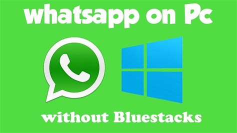 how to and install whatsapp for pc windows 10 8 7 without bluestacks youtube