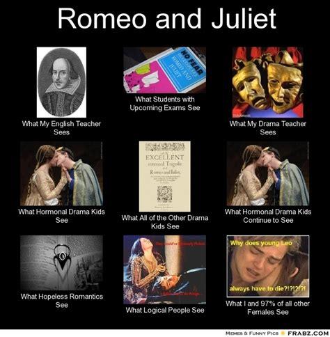 Romeo And Juliet Memes - romeo and juliet meme generator what i do