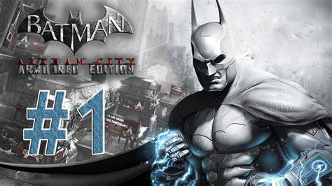 Batman Arkham City Armored Edition Walkthrough Part 1