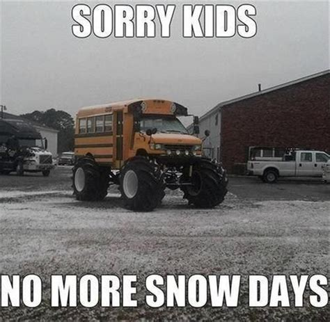 Snow Day Memes - no more snow days