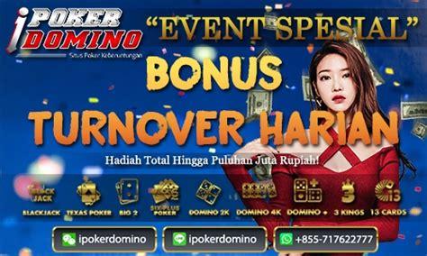 Bonus Turnover Harian Spesial iPokerDomino - IPOKERDOMINO ...