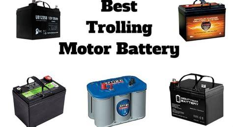 Boat Battery For Trolling Motor best trolling motor battery 2018 trolling motor battery