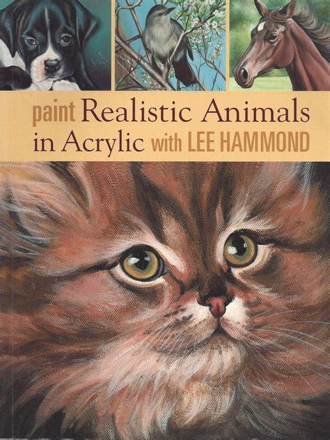paint realistic animals  acrylic  lee hammond book