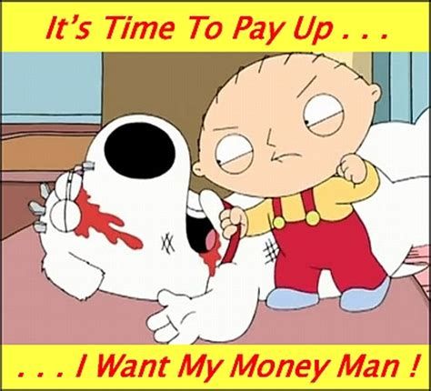 Pay Me My Money Meme - pictures stewie griffin wheres my money best games resource