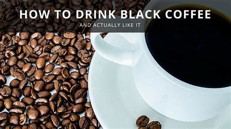It's both a simple answer, and a here are some rule of thumb guidelines: How To Drink Black Coffee And Actually Enjoy It