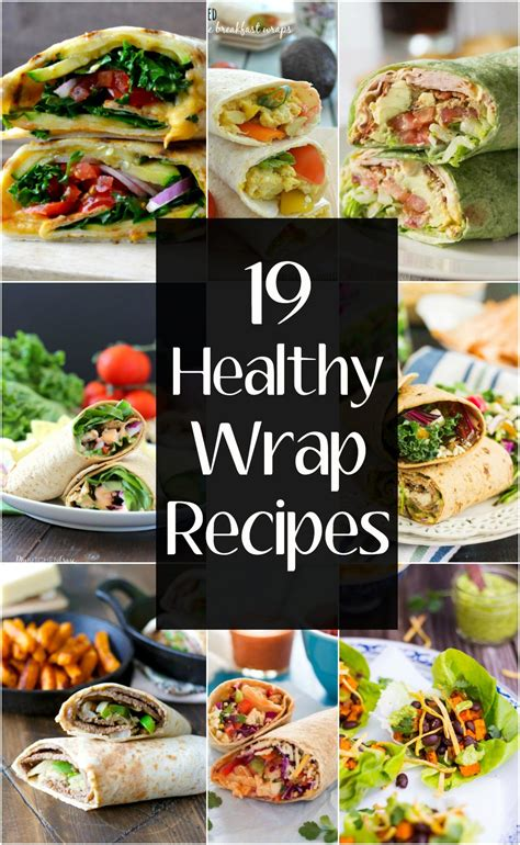 19 healthy wrap recipes these easy and healthy wraps are
