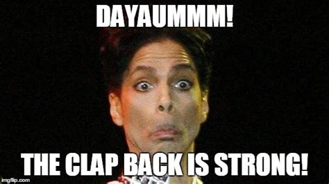 Clapping Meme - when yo clap back game is on point imgflip