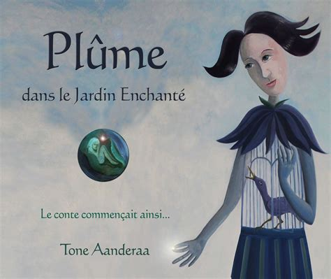 The Enchanted Garden by Plume Version Francaise