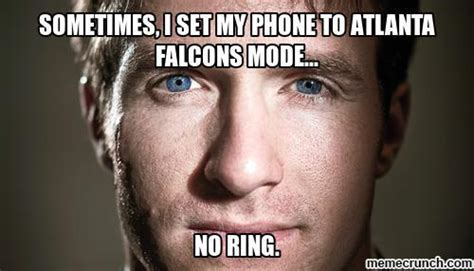 Saints Falcons Memes - sometimes i set my phone to atlanta falcons mode no ring