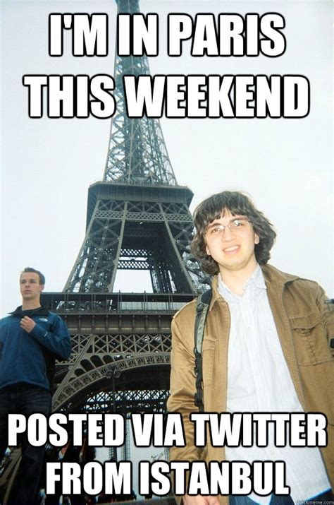 Paris Meme - group travel disaster quot paris is cool if your group doesn t ignore you quot photoshop travelling