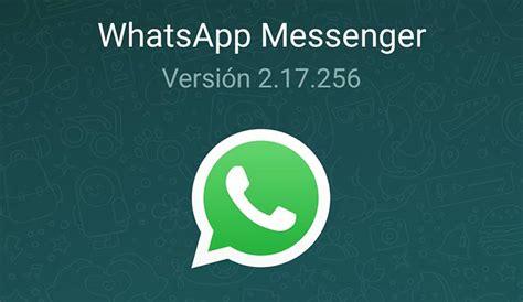 whatsapp para android actualiza su beta a la versi 243 n 2 17 256