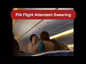 PIA Air Hostess / Flight Attendant Swearing at a Passenger ...