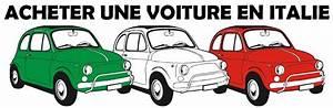 Acheter Vehicule En Allemagne : achetez votre voiture d occasion en italie avec courtierauto ~ Gottalentnigeria.com Avis de Voitures