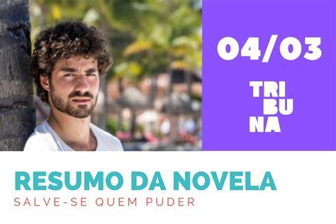 Resumo-salve-se-quem-puder-04-03-20 | Resumo das novelas ...