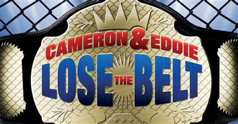 cameron eddie lose  belt indiegogo