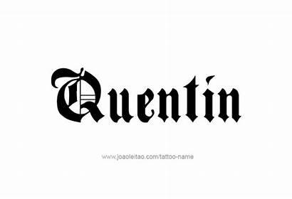 Quincy Tattoo Quentin Designs Quintin Font Graffiti