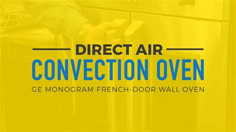 direct air convection oven ge monogram french door wall oven metro moment youtube