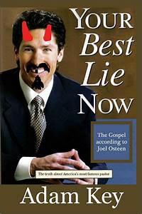 Your Best Lie Now: The Gospel According To Joel Osteen ...