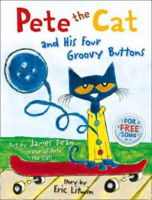 pete the cat and his four groovy buttons children s books reviews pete the cat and his four