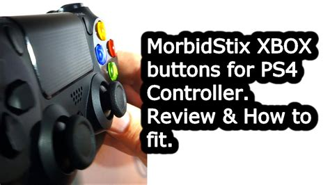 morbidstix xbox ps4 buttons review and how to fit msps4360btn