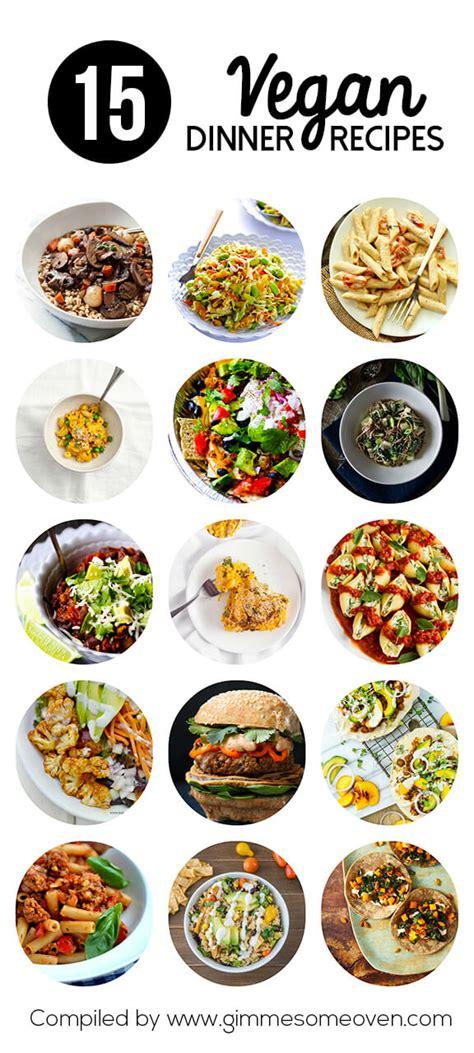 easy vegetarian dinner ideas 15 easy vegan dinner recipes gimme some oven