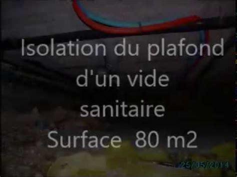 isolation plafond vide sanitaire isolation plafond vide sanitaire 80 m2