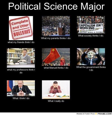Communication Major Meme - political science meme memes