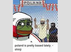 POLAND Poland Is Pretty Based Lately Shinji Poland Meme