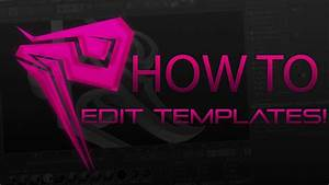 How To Edit Templates  Full Tutorial
