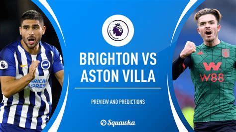 Brighton v Aston Villa prediction, preview & team news ...