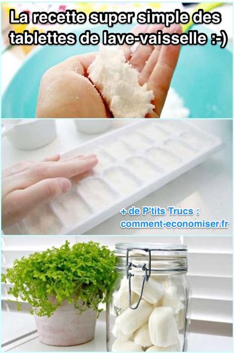 faites vos propres tablettes de lave vaisselle voici la recette simple