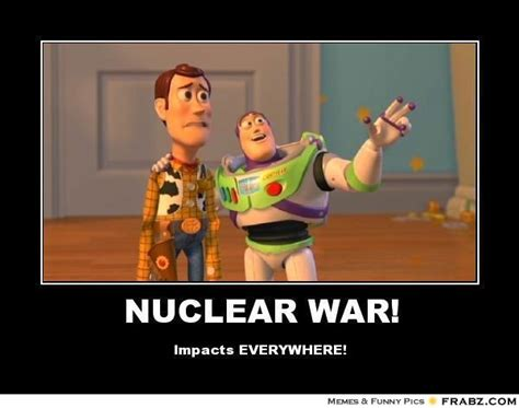 Meme Generator Toy Story - nuclear war toy story meme generator posterizer