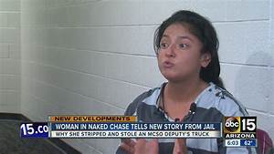 Woman in naked chase with MCSO tells new story from jail ...