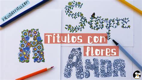 como hacer titulos  cuadernos letras  flores