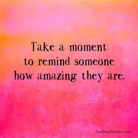 moment  remind   amazing