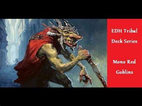 Goblin Tribal Commander Deck by Edh Tribal Deck Series Mono Goblins