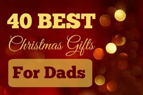 40 Best Christmas Gifts For Dads